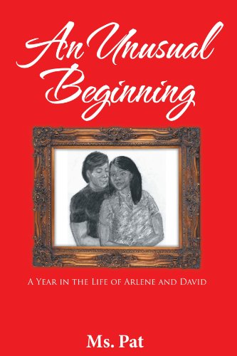 9781467027090: An Unusual Beginning: A Year in the Life of Arlene and David