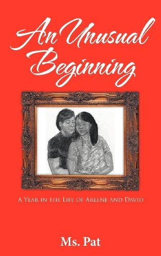 An Unusual Beginning: A Year in the Life of Arlene and David: Ms Pat