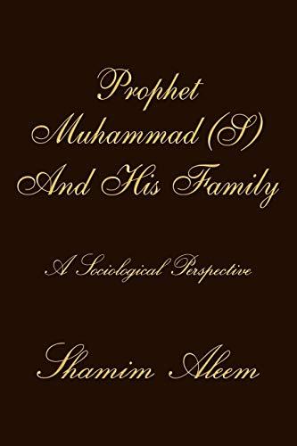 Prophet Muhammad (S) And His Family: A: Shamim Aleem