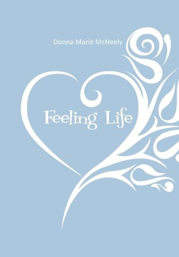 Feeling Life: Donna Marie McNeely