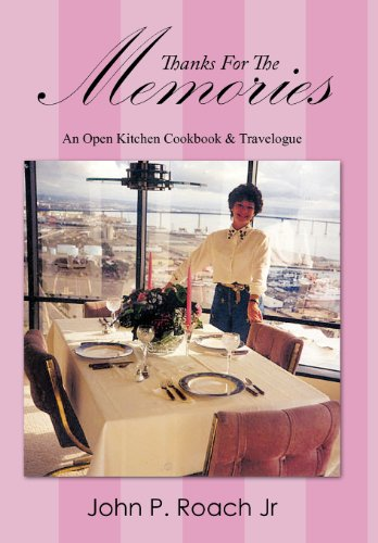 9781467031141: Thanks for the Memories: An Open Kitchen Cookbook & Travelogue