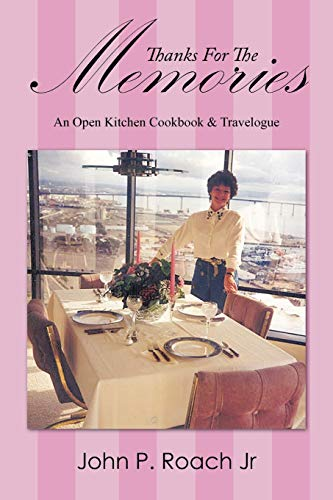9781467031158: Thanks For The Memories: An Open Kitchen Cookbook & Travelogue