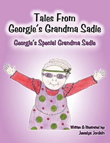 9781467033282: Tales from Georgie's Grandma Sadie: Georgie's Special Grandma Sadie