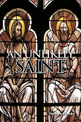 An Unlikely Saint: Kenney, R. Furman