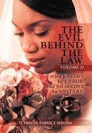 The Evil Behind the Law Volume II: I Tried His Love by Error, and Fell in Love by Mistake.: TCHINDA...