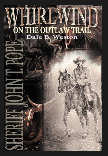 9781467036108: Whirlwind on the Outlaw Trail: Sheriff John T. Pope