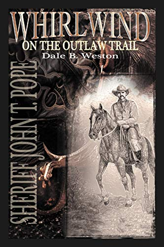 9781467036115: Whirlwind on the Outlaw Trail: Sheriff John T. Pope