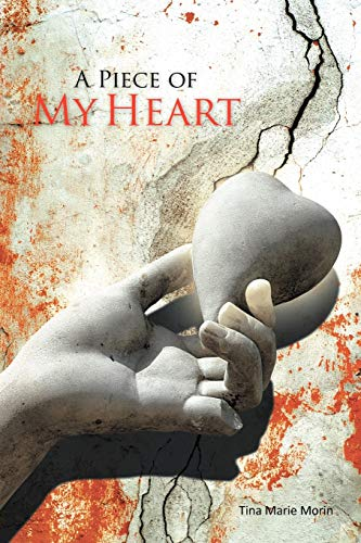 A Piece of My Heart: Tina Marie Morin