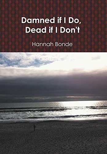 Damned If I Do, Dead If I Don't: Bonde, Hannah
