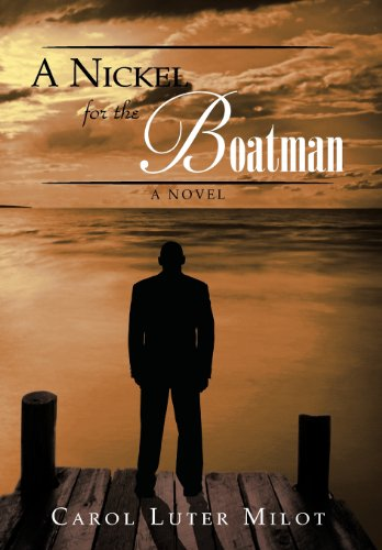A Nickel for the Boatman: Carol Luter Milot