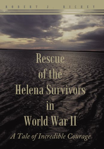 9781467038553: Rescue of the Helena Survivors in World War II: A Tale of Incredible Courage