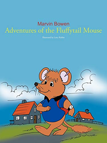 Adventures Of The Fluffytail Mouse: Marvin Bowen