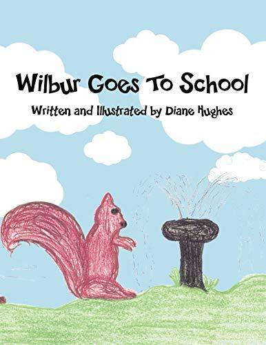 Wilbur Goes To School: Diane Hughes