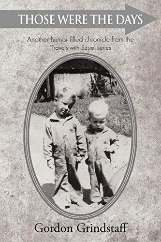9781467039970: Those Were the Days: Another Humor Filled Chronicle From the 'Travels with Susie' Series