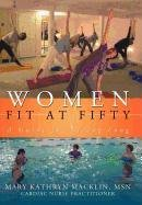 9781467040426: Women: Fit at Fifty: A Guide for Living Long