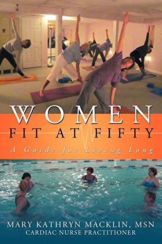 9781467040433: Women: Fit At Fifty: A Guide For Living Long