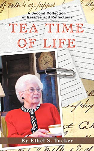 9781467040501: Tea Time of Life: A Second Collection of Recipes and Reflections