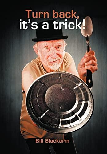 Turn Back, It's a Trick!: Bill Blackarm