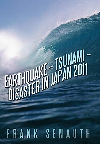 9781467041652: Earthquake - Tsunami - Disaster in Japan 2011