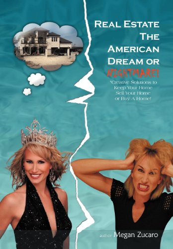 9781467041782: Real Estate the American Dream? or Nightmare?: Creative Solutions and Secrets for Buying, Selling and Saving Your Home!