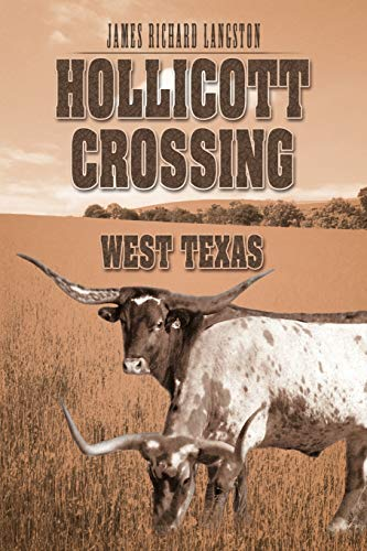 Hollicott Crossing: West Texas: James Richard Langston
