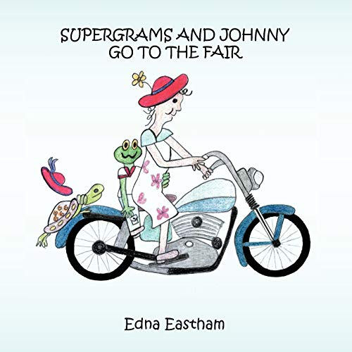 Supergrams And Johnny Go To The Fair: Edna A. Eastham