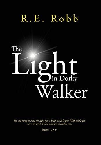 The Light in Dorky Walker: Robb, R. E.