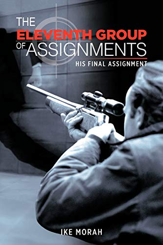 The Eleventh Group Of Assignments His Final Assignment: Ike Morah