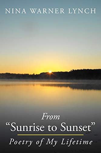 "From ""Sunrise To Sunset"": Poetry Of My: Nina Warner Lynch"