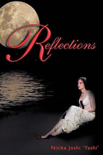 Reflections: . . . A True Story: Yashi, Nitika Joshi