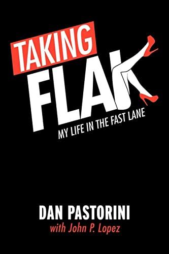Taking Flak: My Life in the Fast: Dan Pastorini, John