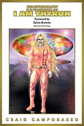 9781467044776: The Autobiography of an ExtraTerrestrial Saga: I AM Thyron