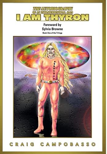 9781467044783: The Autobiography of an Extraterrestrial Saga: I Am Thyron