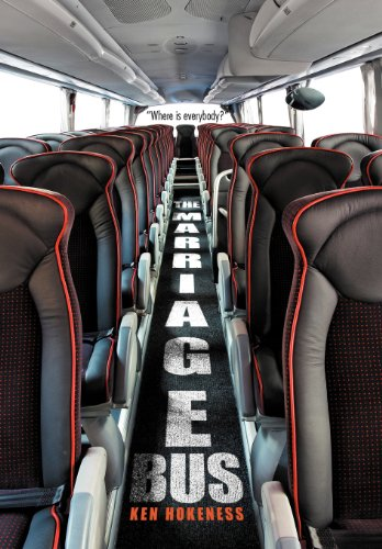 The Marriage Bus: Where Is Everybody?: Ken Hokeness