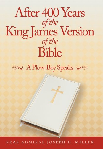 9781467052238: After 400 Years of the King James Version of the Bible: A Plow-Boy Speaks