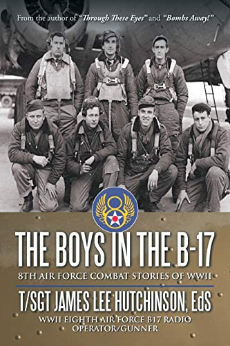 9781467060493: The Boys In The B-17: 8Th Air Force Combat Stories Of Wwii