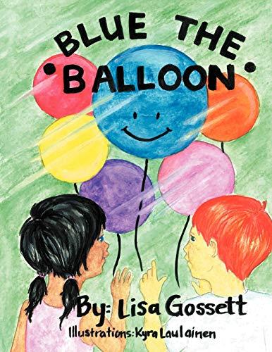 9781467061261: Blue The Balloon