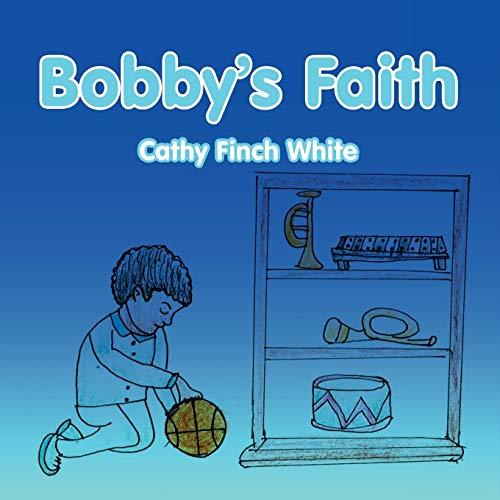 9781467061551: Bobby's Faith