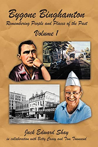 9781467065016: 1: Bygone Binghamton: Remembering People and Places of the Past Volume One