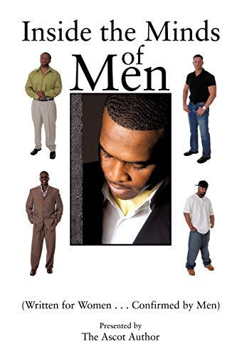 9781467067294: Inside The Minds Of Men: (Written For Women. . . Confirmed By Men)