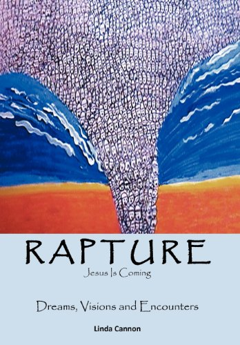 9781467067461: Rapture - Jesus Is Coming: Dreams, Visions and Encounters