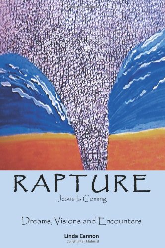 9781467067478: Rapture-Jesus is Coming: Dreams, Visions and Encounters