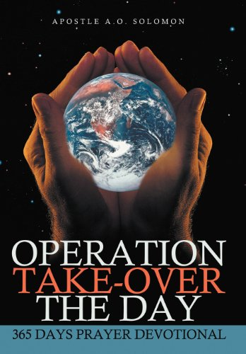 9781467069892: Operation Take-Over the Day: 365 Days Prayer Devotional