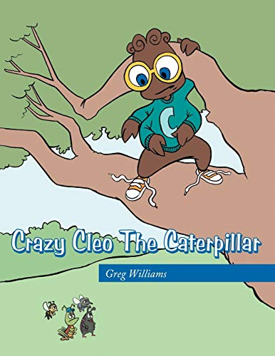 9781467070904: Crazy Cleo the Caterpillar