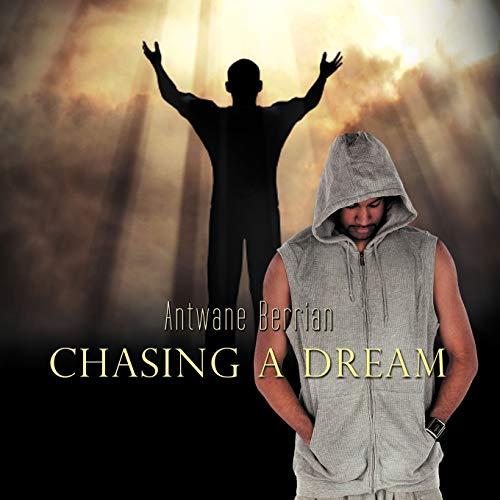 Chasing a Dream: Antwane Berrian