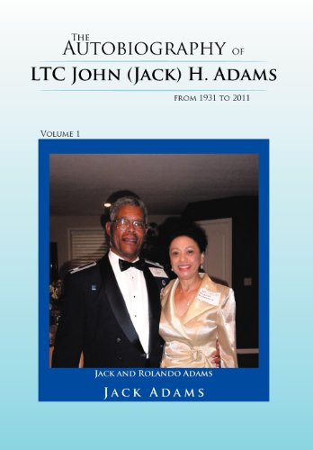 9781467071987: The Autobiography of Ltc John (Jack) H. Adams from 1931 to 2011: Volume 1
