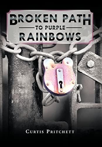 Broken Path to Purple Rainbows: Curtis Pritchett