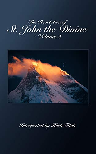 The Revelation of St. John the Divine - Volume 2: Interpreted by Herb Fitch