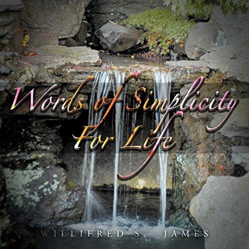 Words Of Simplicity For Life: Willifred S. James