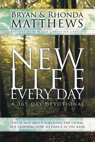 New Life Every Day: A 365-day Devotional: Matthews, Rhonda/ Matthews, Bryan